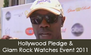 Hollywood Pledge and Glam Rock Watches Event June 2011